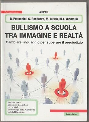 Bullismo a scuola tra immagine e realtà - R. Peccenini, G. Randazzo