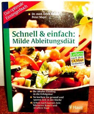 Schnell & einfach: Milde Ableitungsdiät von Dr. med Erich Rauch und Peter Mayr 9