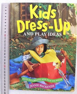 KIDS DRESS UP & Play Ideas - Easy to Create for Tons of Fun - 96 Pages  - Ideas To Dress Up