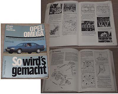 OPEL OMEGA Ab 9/86 So wird's gemacht Pflegen Warten Reparieren / Bielefeld 1988