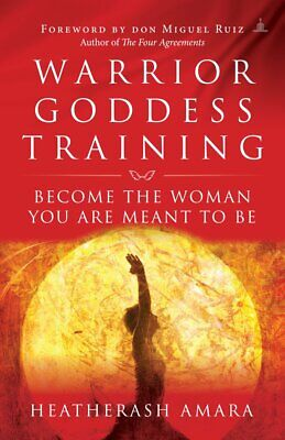 Warrior Goddess Training : Become the Woman by HeatherAsh Amara (Paperback,2018)