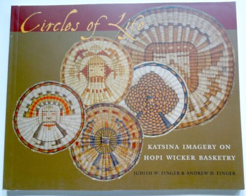 Book CIRCLES OF LIFE: KATSINA IMAGERY ON HOPI WICKER BASKETRY 2006 Free Shipping