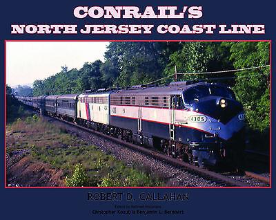 CONRAIL'S NORTH JERSEY COAST LINE -- (NEW BOOK)