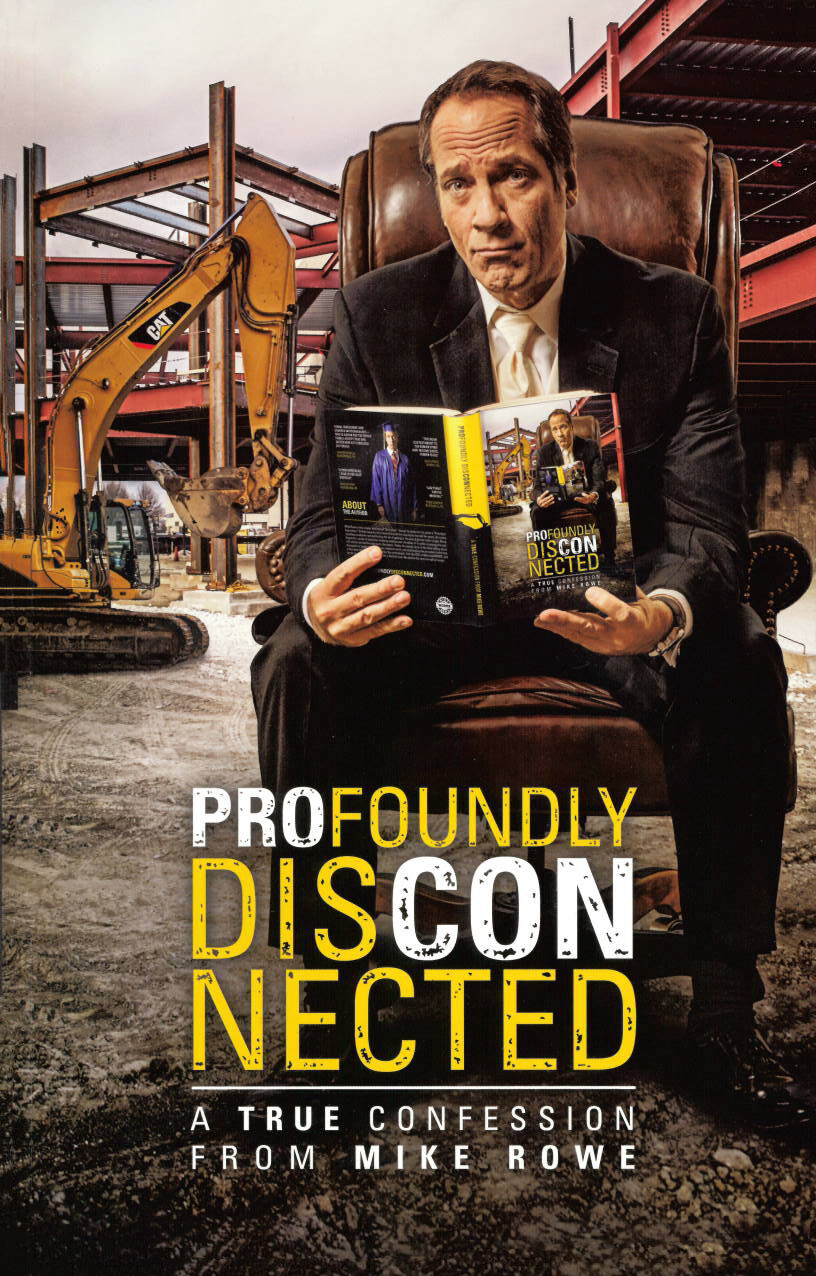 Profoundly Disconnected: A True Confession from Mike Rowe (Hardback Edition)