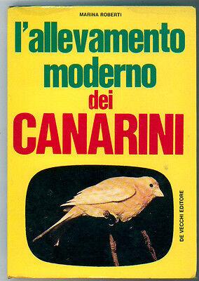 ROBERTI MARINA L'ALLEVAMENTO MODERNO DEI CANARINI DE VECCHI 1972 I° EDIZ