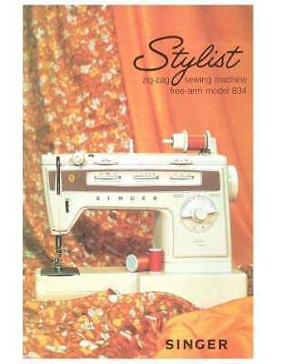 SINGER Stylist Zig Zag 834 Sewing Machine Owners  Manual Vintage SPIRAL BOUND