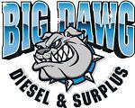 BIG DAWG DIESEL & SURPLUS