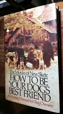 How to Be Your Dog's Best Friend Pet Training Manual by Monks of New skete