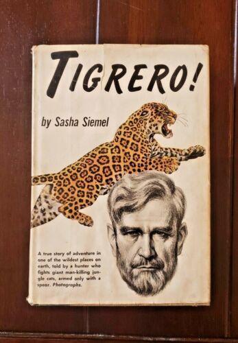 Tigrero! by Sasha Siemel Nov 1953 1st Edition 4th Printing Hardcover Rare Book