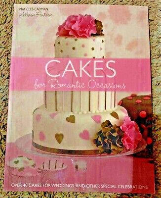 Cakes for Romantic Occasions Celebrations May Clee-Cadman Reference book 2009