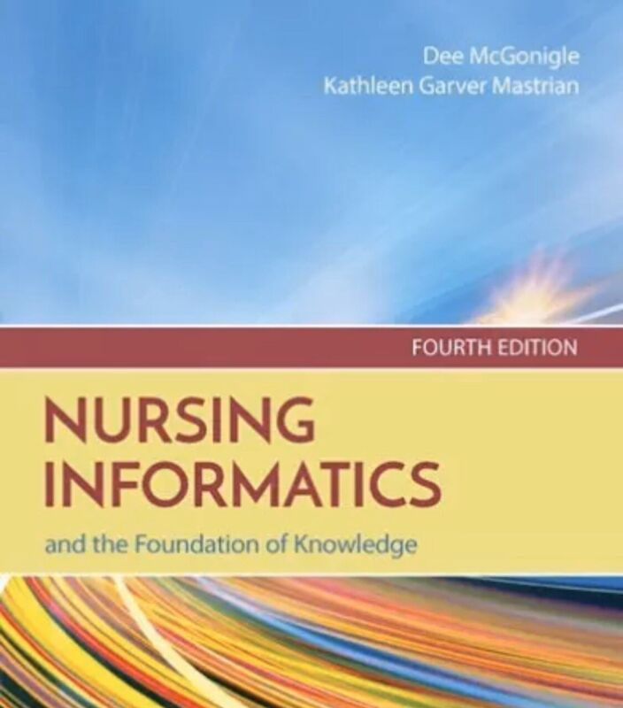 Nursing Informatics And The Foundation Of Knowledge (4th ed.).
