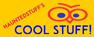 Hauntedtuff's Cool Stuff