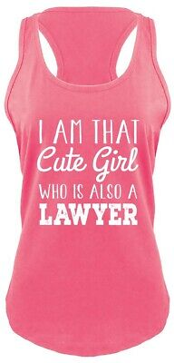 Ladies I'm That Cute Girl Also Lawyer Racerback Law School College Girlfriend
