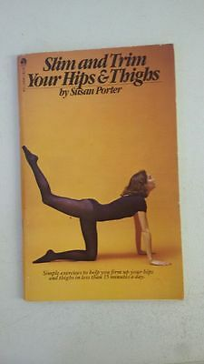 Slim and Trim Your Hips and Thighs Paperback –1979 by Susan Porter (Other Contri