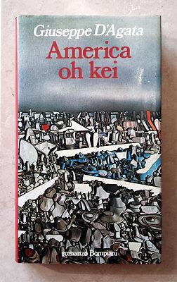 Giuseppe D'Agata, America oh kei, Ed. Bompiani, 1983