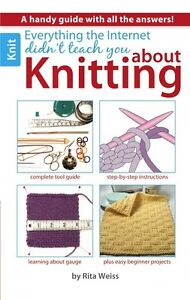 Everything the Internet didn't teach you about Knitting Knit Book How To Pattern