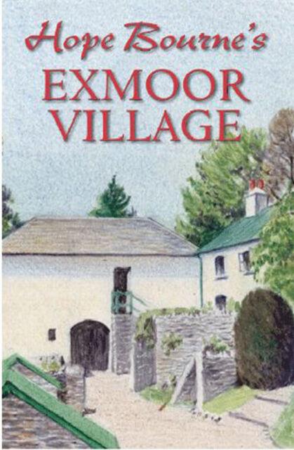 Hope Bourne's Exmoor Village by Hope L. Bourne (Hardback, 2015)