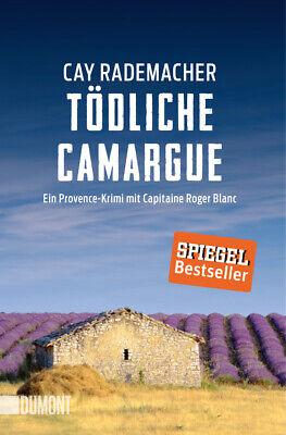 Dumont Blanc (Tödliche Camargue Rademacher, Cay Capitaine Roger Blanc|DuMont Taschenbücher)