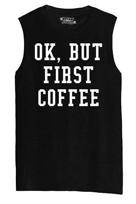 Mens Ok But First Coffee Funny Shirt Coffee Lover Gift Shirt Muscle - Funny Muscle Shirt