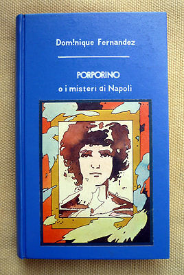 Dominique Fernandez, Porporino o i misteri di Napoli, Ed. Rusconi, 1976