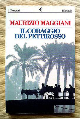 Maurizio Maggiani, Il coraggio del pettirosso, Ed. Feltrinelli, 1995