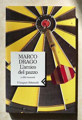 Marco Drago, L'amico del pazzo e altri racconti, Ed. Feltrinelli, 1998