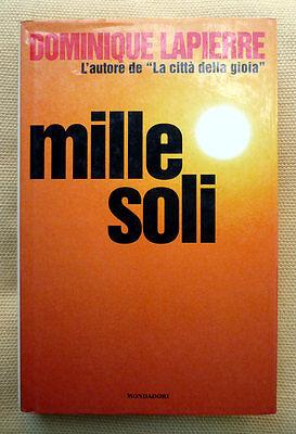 Dominique Lapierre, Mille soli, Ed. Mondadori, 1997