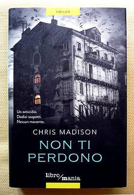 Chris Madison, Non ti perdono, Ed. De Agostini, 2015