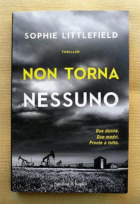 Sophie Littlefield, Non torna nessuno, Ed. Sperling & Kupfer, 2016