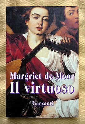 Margriet de Moor, Il virtuoso, Ed. Garzanti, 1996