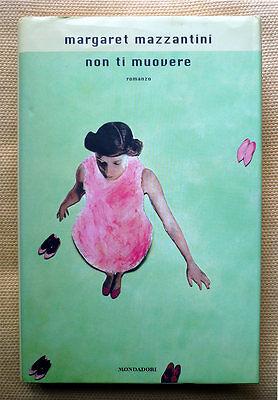 Margaret Mazzantini, Non ti muovere, Ed. Mondadori, 2002