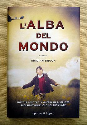 Rhidian Brook, L'alba del mondo, Ed. Sperling & Kupfer, 2013