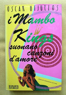 Oscar Hijuelos, I Mambo Kings suonano canzoni d'amore, Ed. Mondadori, 1990