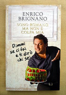 Enrico Brignano, Sono Romano ma non è colpa mia, Ed. Rizzoli, 2010
