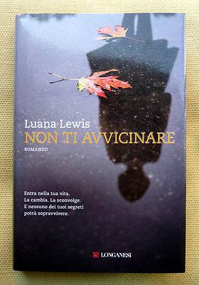 Luana Lewis, Non ti avvicinare, Ed. Longanesi, 2015