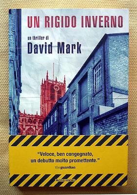 David Mark, Un rigido inverno, Ed. Mondadori, 2013