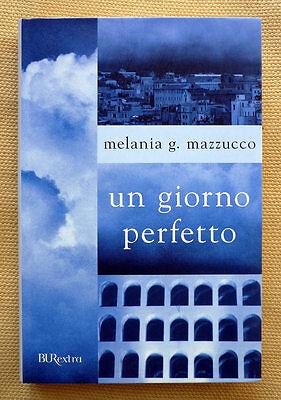 Melania G. Mazzucco, Un giorno perfetto, Ed. BUR, 2008