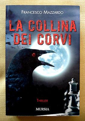 Francesco Mazzardo, La collina dei corvi, Ed. Mursia, 2006