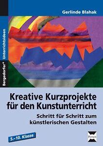 GERLINDE BLAHAK - KREATIVE KURZPROJEKTE FüR DEN KUNSTUNTERRICHT