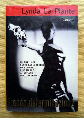 Lynda La Plante, Fredda determinazione, Ed. Garzanti, 1998