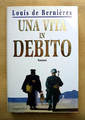 Louis de Bernières, Una vita in debito, Ed. Longanesi, 1996
