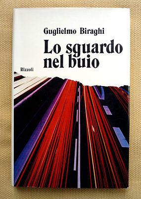 Guglielmo Biraghi, Lo sguardo nel buio, Ed. Rizzoli, 1972