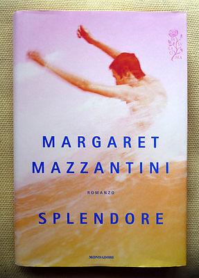 Margaret Mazzantini, Splendore, Ed. Mondadori, 2013