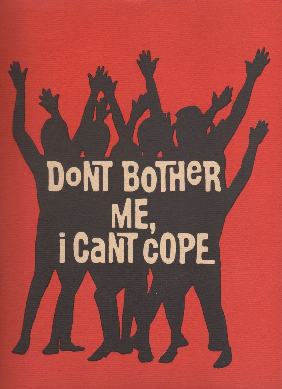 dont bother me i cant cope Don't bother me, i can't cope playbill for the original obie award-winning production, conceived/directed by vinnette carroll, edison theatre, september 1972.