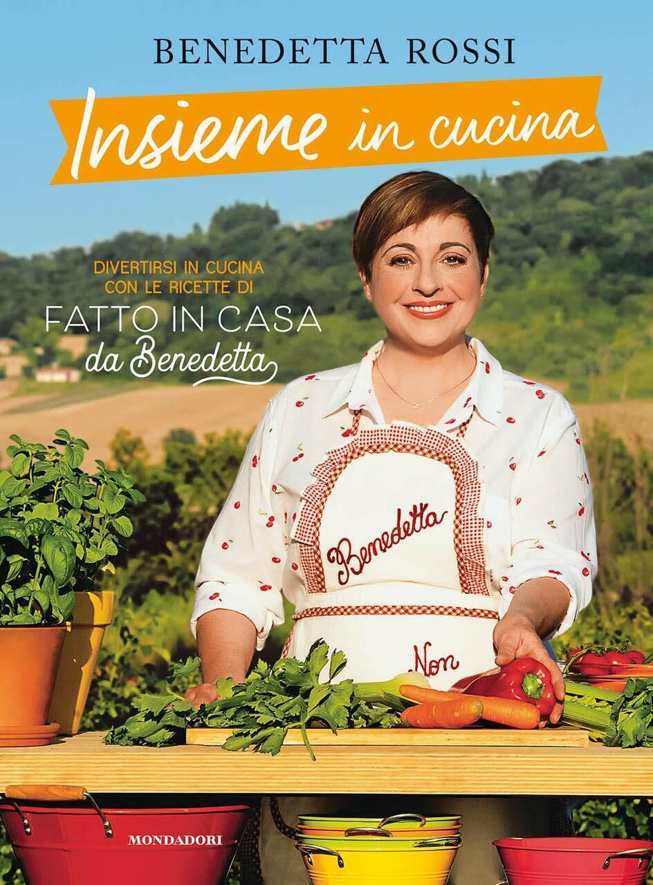 Insieme in Cucina. Divertirsi con le Ricette di Fatto in casa da Benedetta Rossi