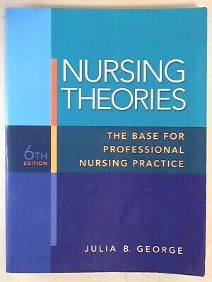 Nursing Theories: The Base for Professional Nursing Practice (6th Edition) by (Nursing Theories The Base For Professional Nursing Practice)