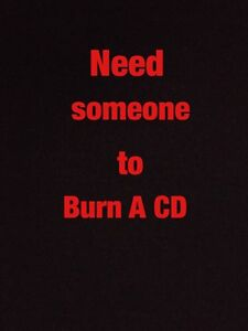 Looking to get a CD burned