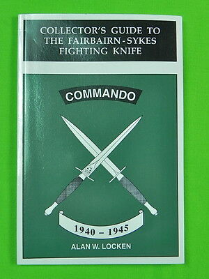 Collector's Guide Fairbairn-Sykes Fighting Knife 1940-1945 Alan W. Locken Book