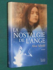 La nostalgie de l'ange Alice SEBOLD - France - État : Trs bon état : Livre qui ne semble pas neuf, ayant déj été lu, mais qui est toujours en excellent état. La couverture ne présente aucun dommage apparent. Pour les couvertures rigides, la jaquette (si applicable) est incluse. Aucune  - France