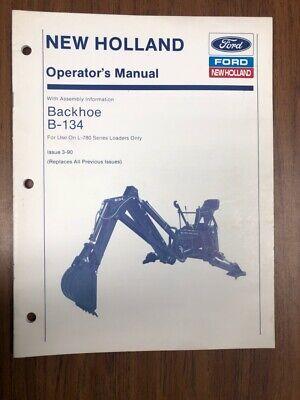 New Holland B-134 Backhoe Operators Manual Nh Fits L-780 Skid Loader 31990